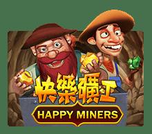 หาเงินใช้ง่ายๆด้วยเกมสล็อต Happy Miners